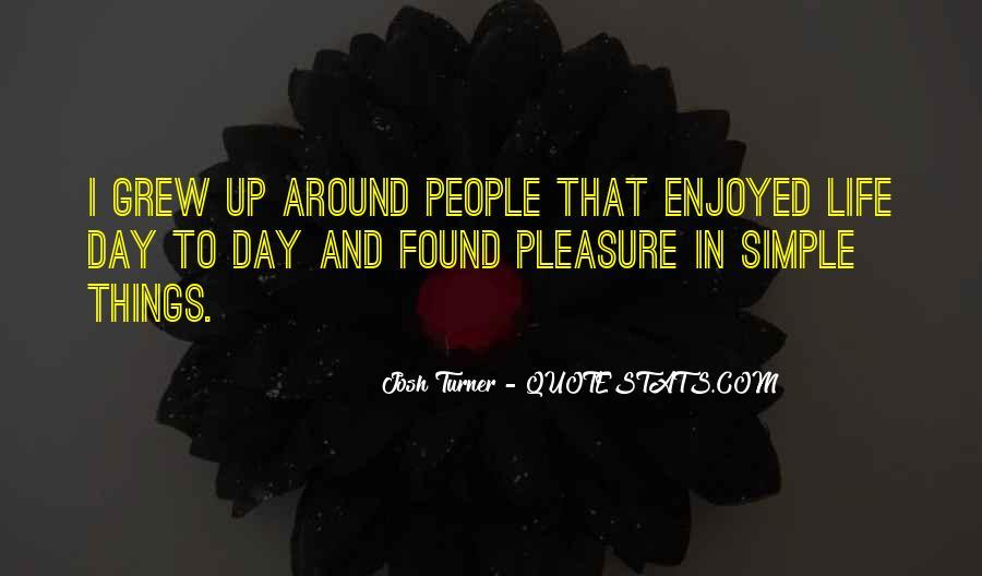 Life's Simple Pleasure Quotes #472964