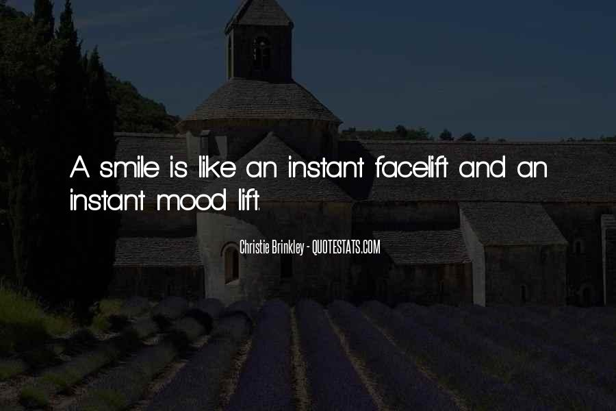 Lift Your Mood Quotes #1428464