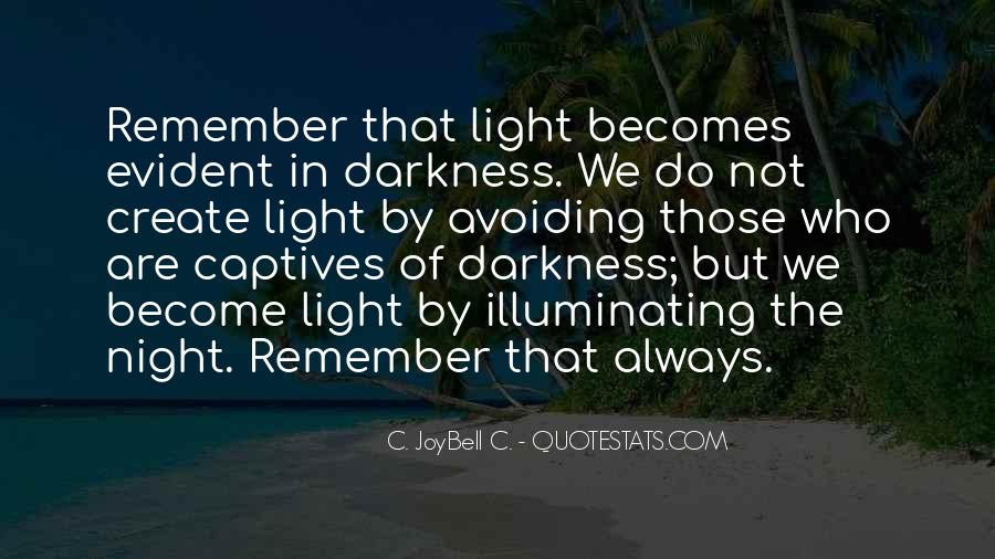Light Up Darkness Quotes #1090934