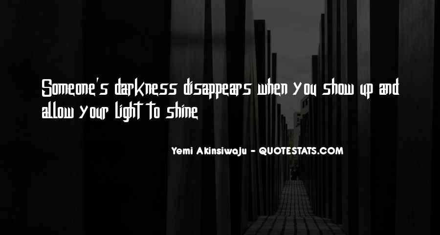 Light Up Darkness Quotes #1092736