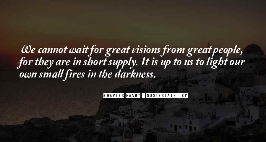 Light Up Darkness Quotes #140848
