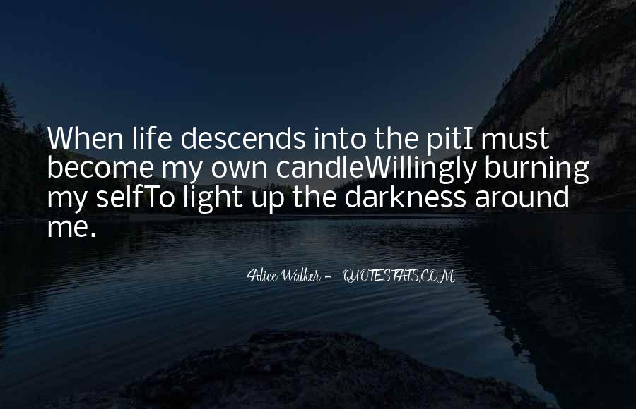 Light Up Darkness Quotes #1422638