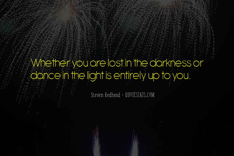 Light Up Darkness Quotes #1717927