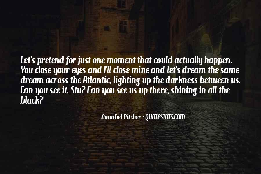 Light Up Darkness Quotes #1815118