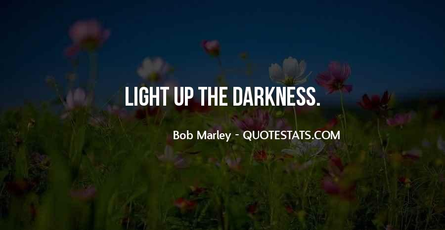 Light Up Darkness Quotes #1821002