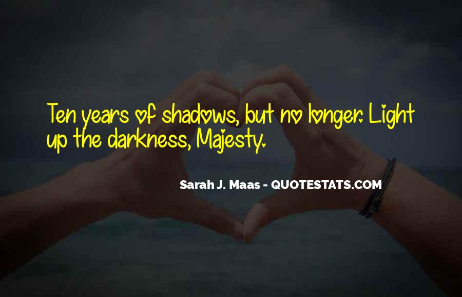 Light Up Darkness Quotes #355629