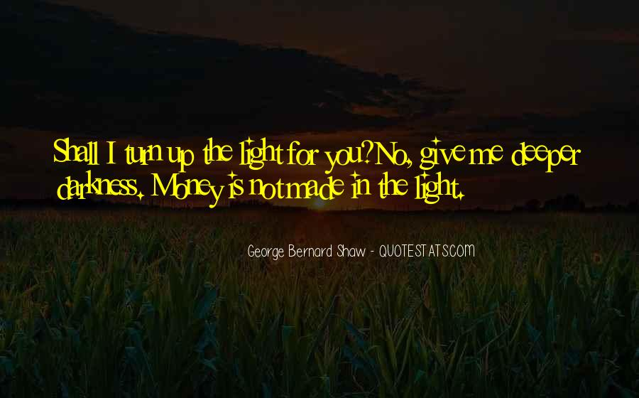 Light Up Darkness Quotes #426491