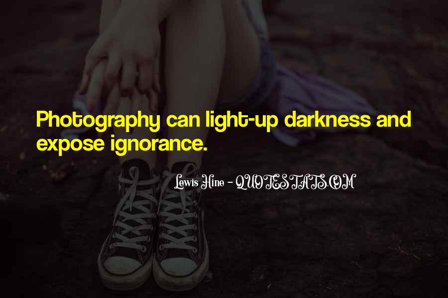 Light Up Darkness Quotes #530111