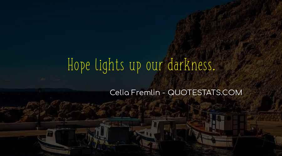 Light Up Darkness Quotes #942695