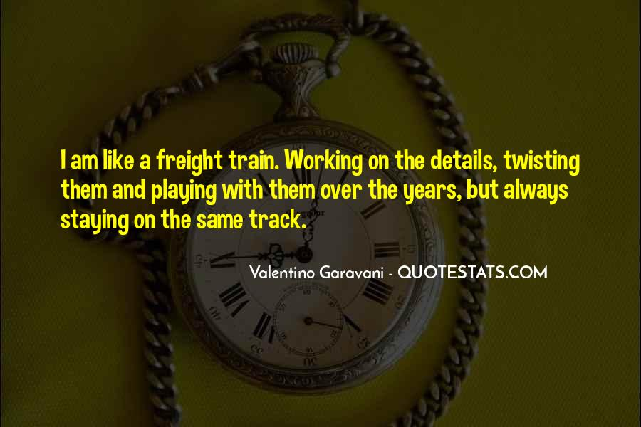 Like A Train Quotes #380486