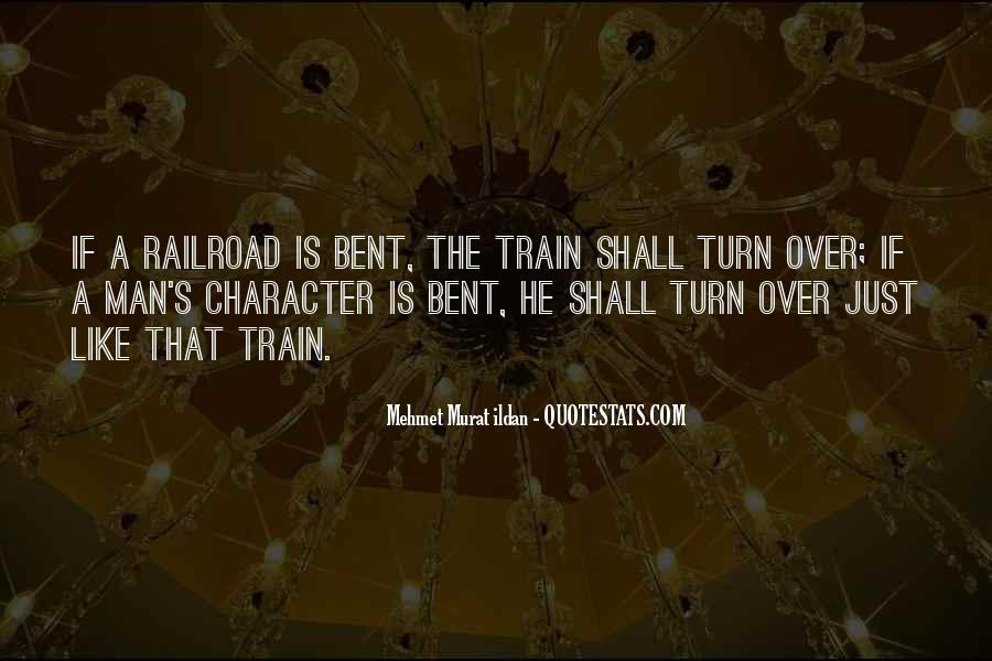 Like A Train Quotes #429901