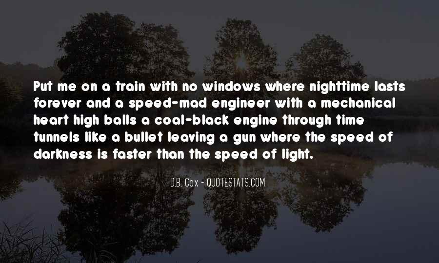 Like A Train Quotes #449351