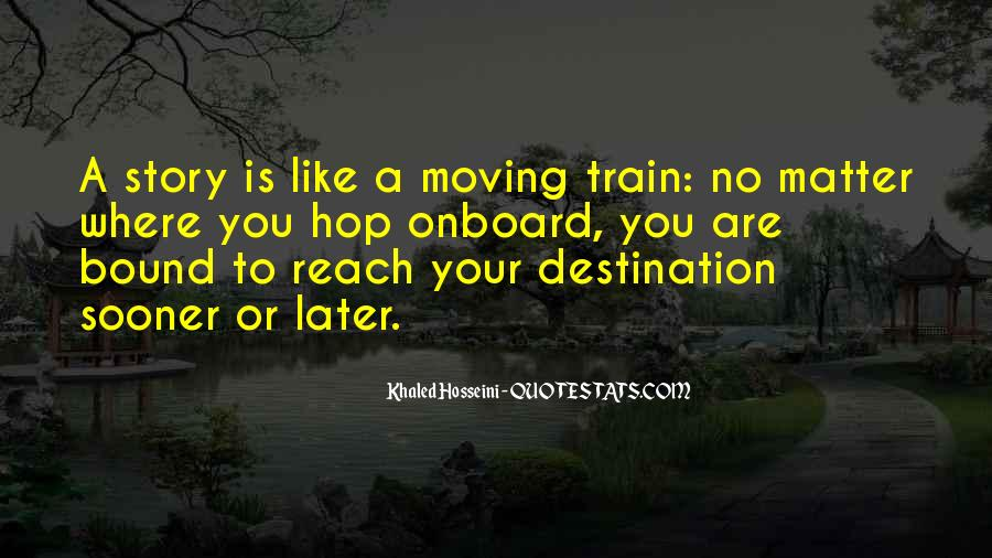 Like A Train Quotes #553840