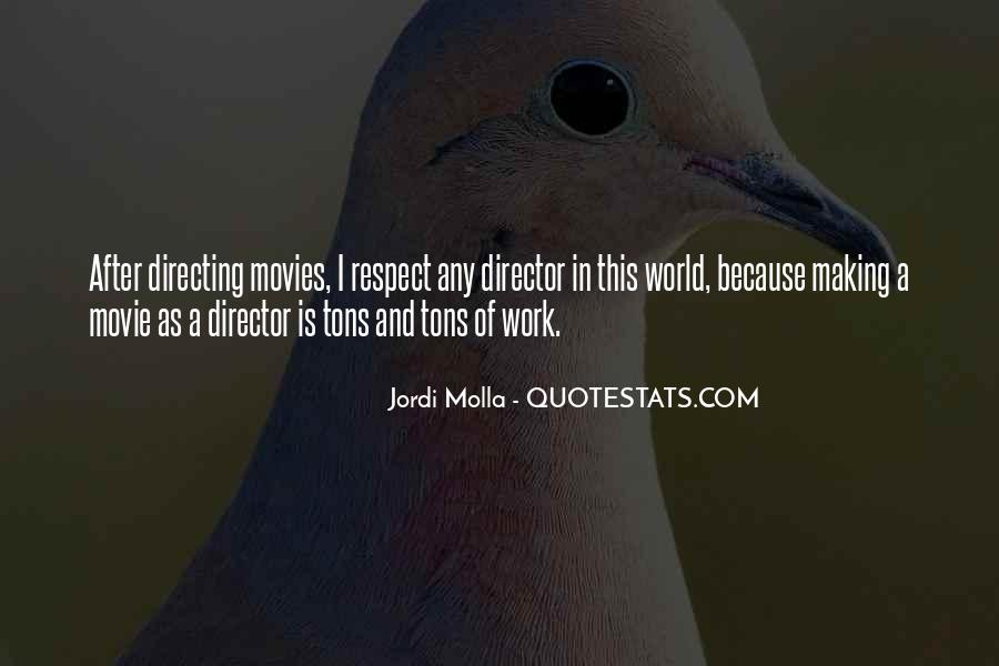 Quotes About Directing Movies #1266253
