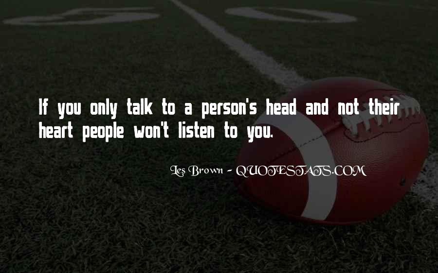 Listen To Heart Or Head Quotes #1013141