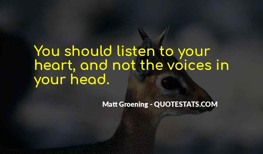 Listen To Heart Or Head Quotes #1497894