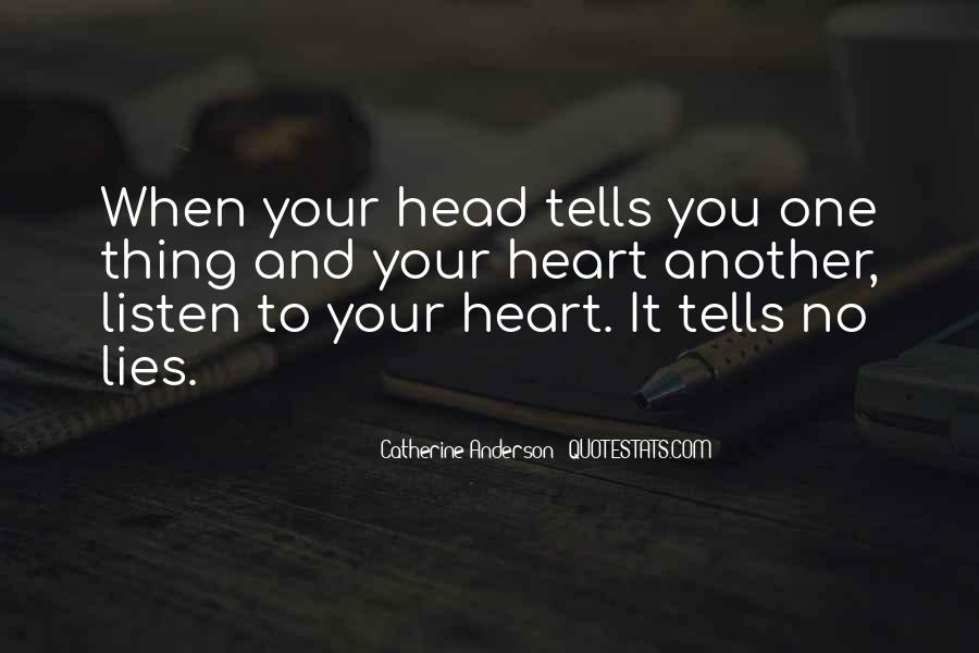 Listen To Heart Or Head Quotes #1629603