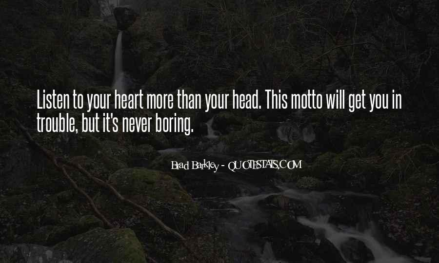 Listen To Heart Or Head Quotes #214611