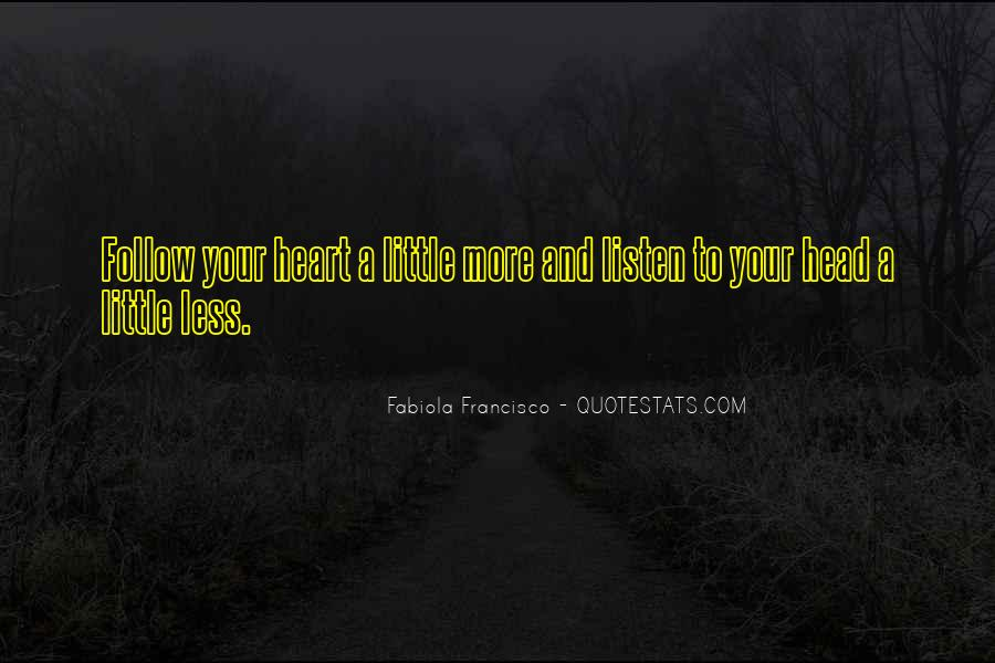 Listen To Heart Or Head Quotes #342