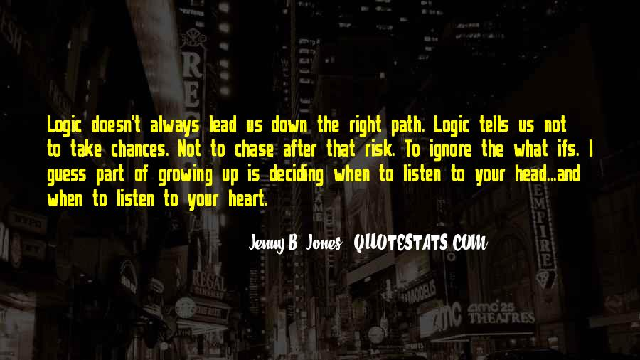 Listen To Heart Or Head Quotes #94808