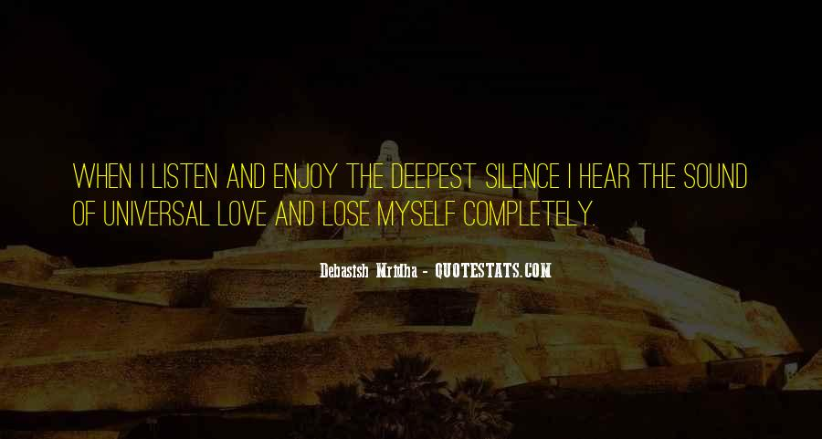 Listen To The Sound Of Silence Quotes #1514011
