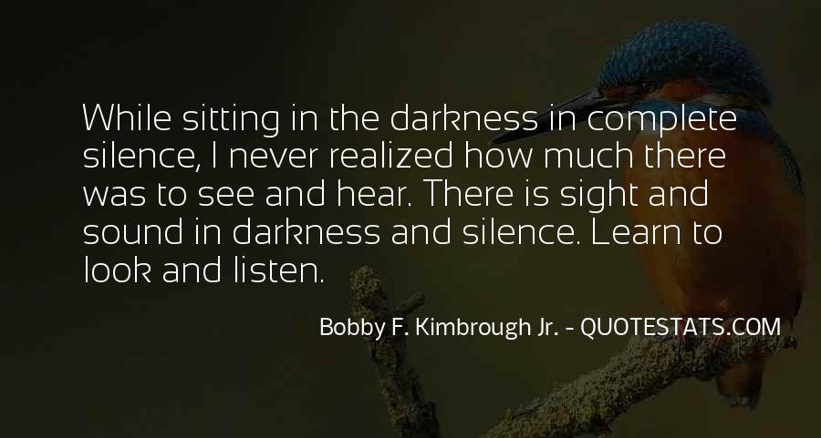 Listen To The Sound Of Silence Quotes #781138