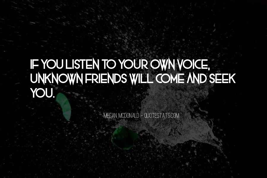 Listen To Your Own Voice Quotes #1155446
