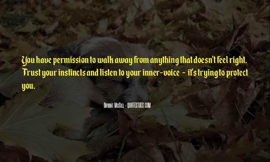 Listen To Your Own Voice Quotes #154195
