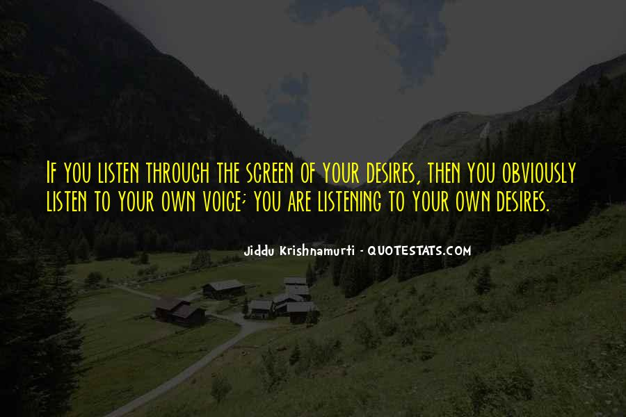 Listen To Your Own Voice Quotes #1848281