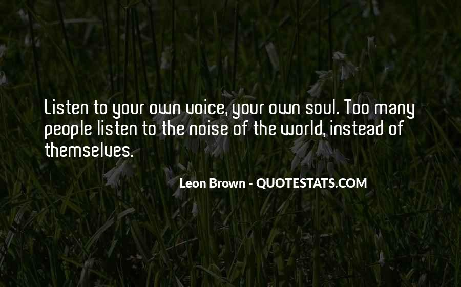 Listen To Your Own Voice Quotes #19432