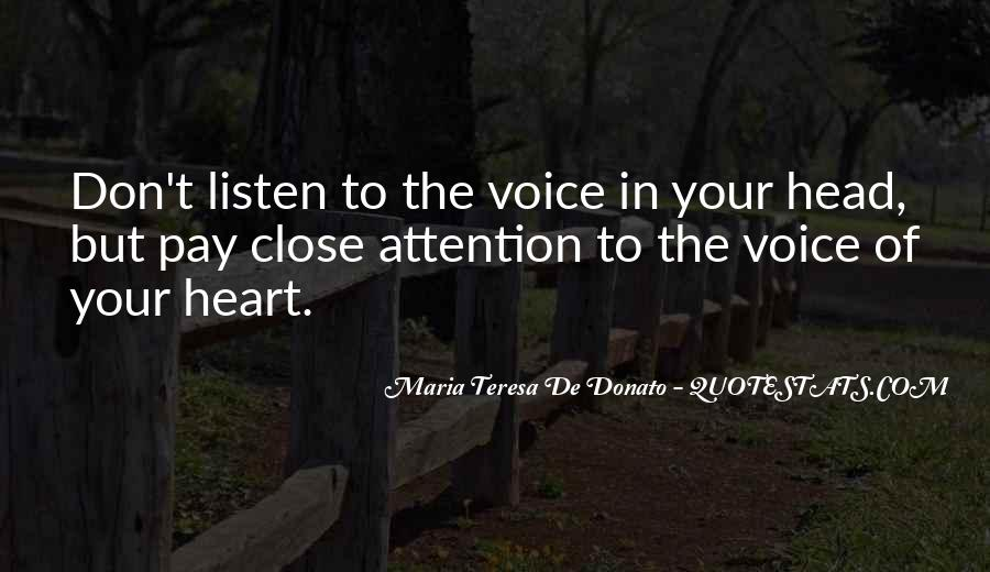 Listen To Your Own Voice Quotes #207946