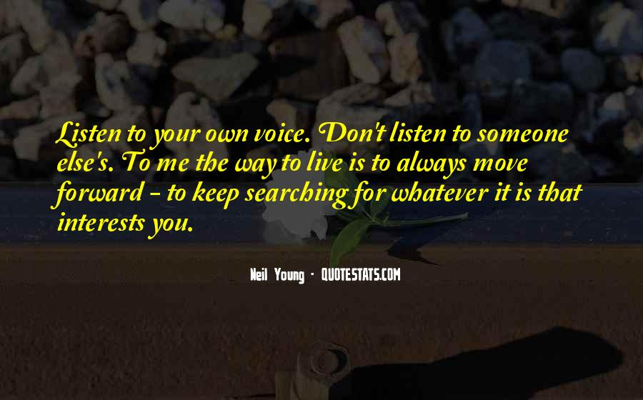 Listen To Your Own Voice Quotes #246861