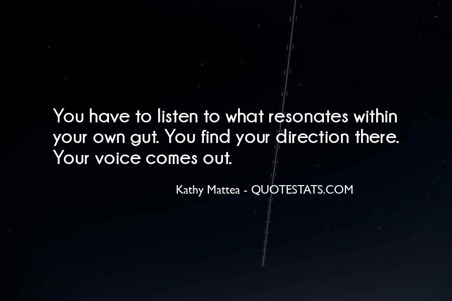 Listen To Your Own Voice Quotes #610572