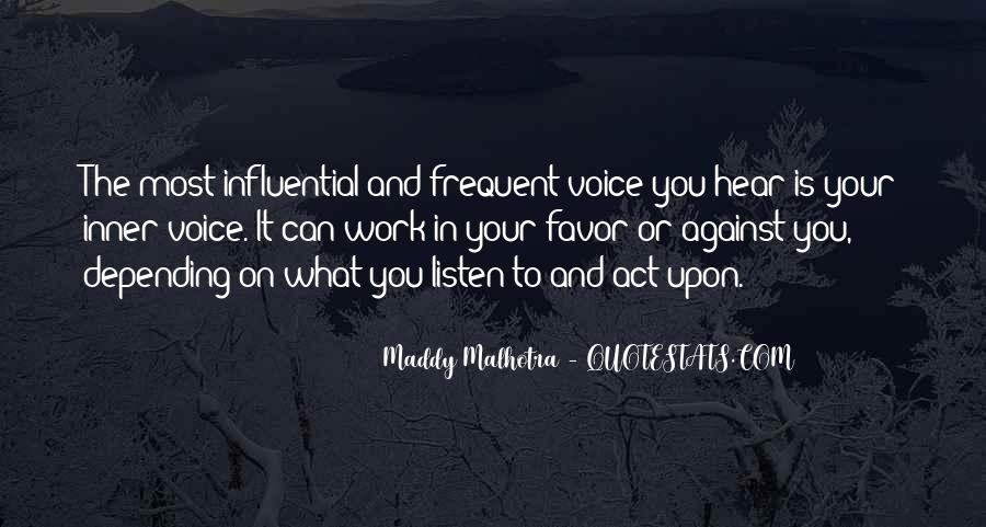 Listen To Your Own Voice Quotes #91898