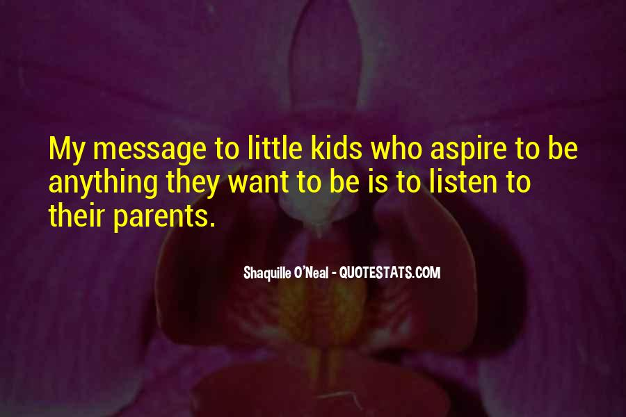 Listen To Your Parents Quotes #1014788