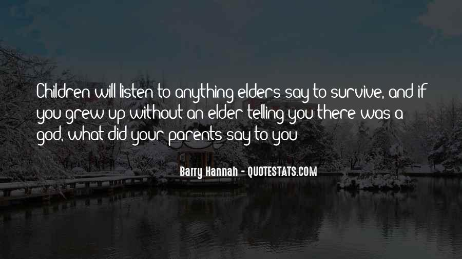Listen To Your Parents Quotes #115035