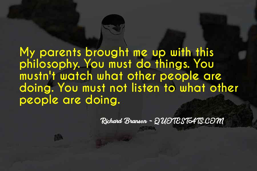 Listen To Your Parents Quotes #1261432
