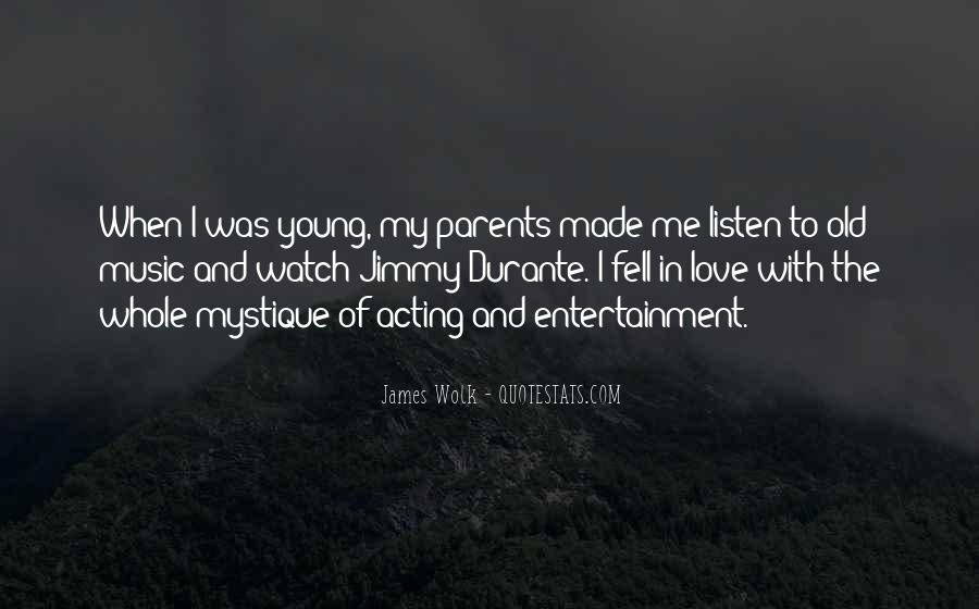Listen To Your Parents Quotes #1499995
