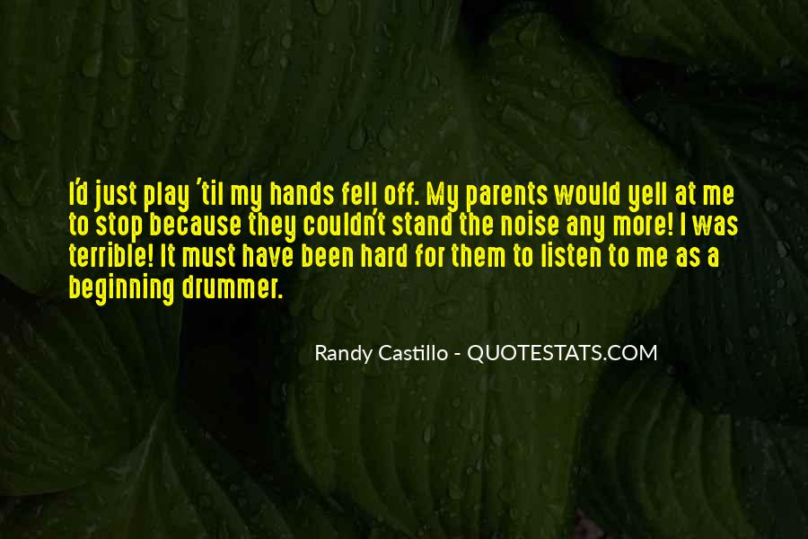 Listen To Your Parents Quotes #1642038