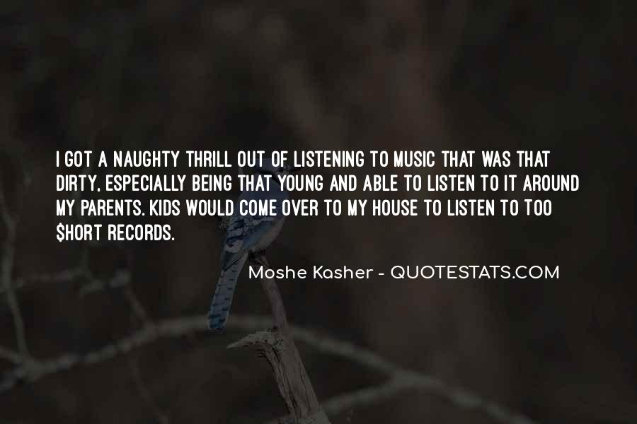 Listen To Your Parents Quotes #1695139