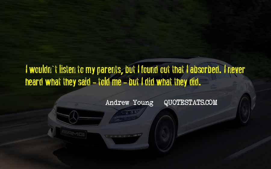 Listen To Your Parents Quotes #210578
