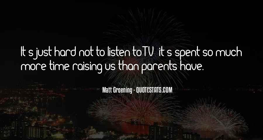 Listen To Your Parents Quotes #53457
