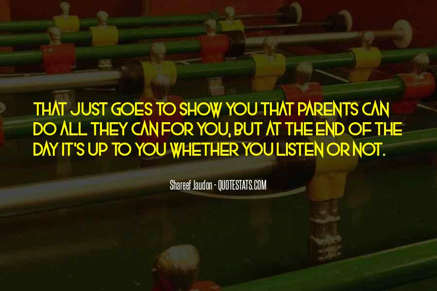 Listen To Your Parents Quotes #608186