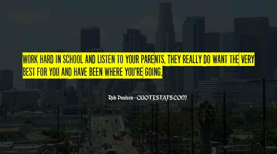 Listen To Your Parents Quotes #695784