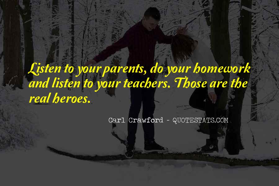 Listen To Your Parents Quotes #989530