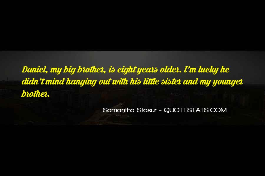Little Brother And Older Sister Quotes #722035