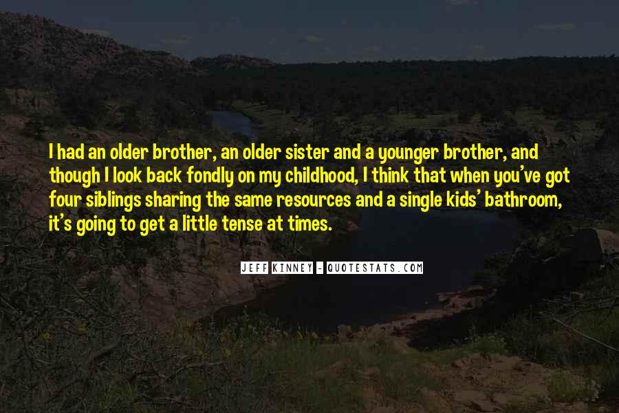 Little Brother And Older Sister Quotes #872549