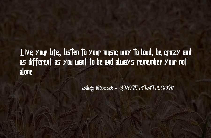 Live A Crazy Life Quotes #107189