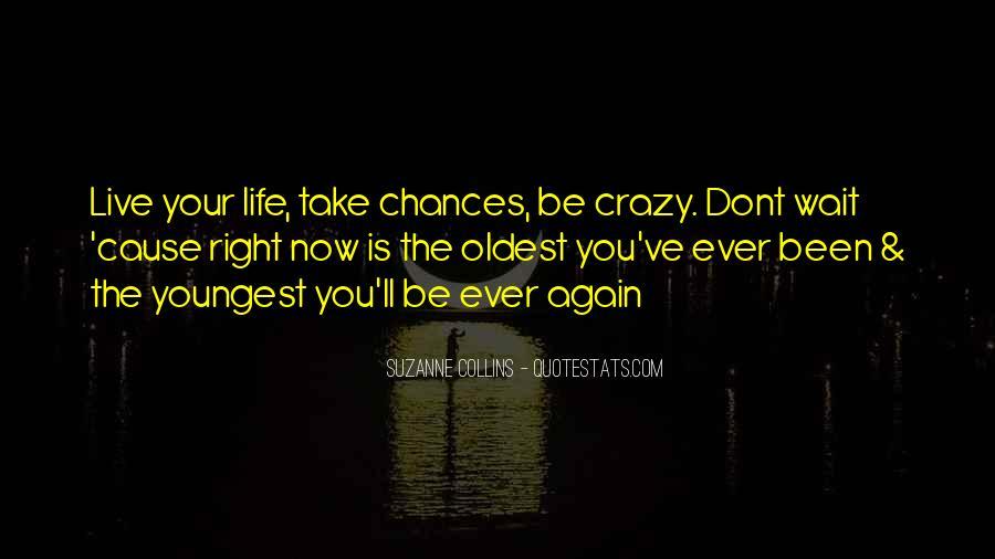 Live A Crazy Life Quotes #1096106