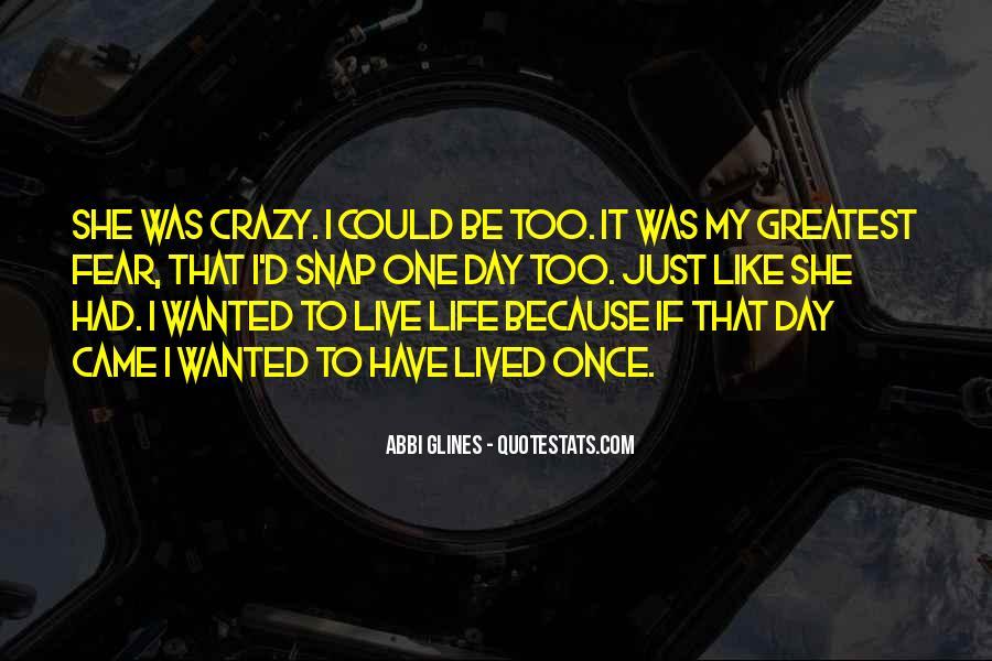 Live A Crazy Life Quotes #1461792